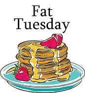Fat Tuesday pancake supper starts at 5:30.