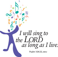 """I will sing to the Lord as long as I live."""